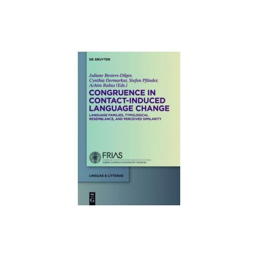 Congruence in Contact-Induced Language Change (9783110338348)