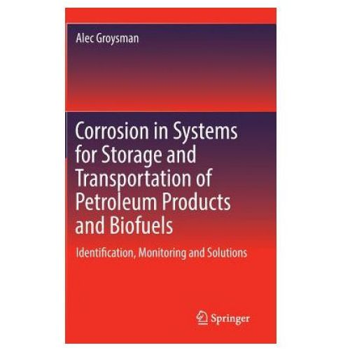 Corrosion in Systems for Storage and Transportation of Petroleum Products and Biofuels (9789400778832)