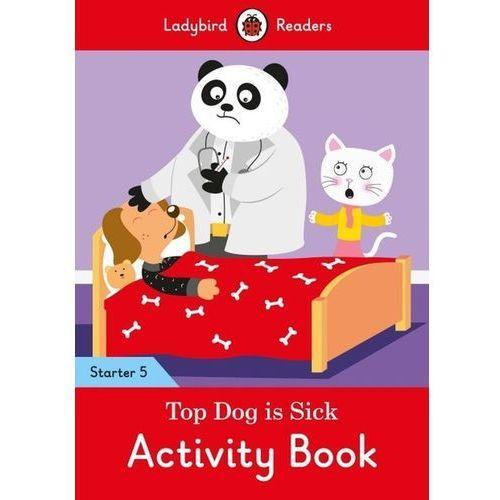 Top Dog is Sick Activity Book Ladybird Readers (16 str.)