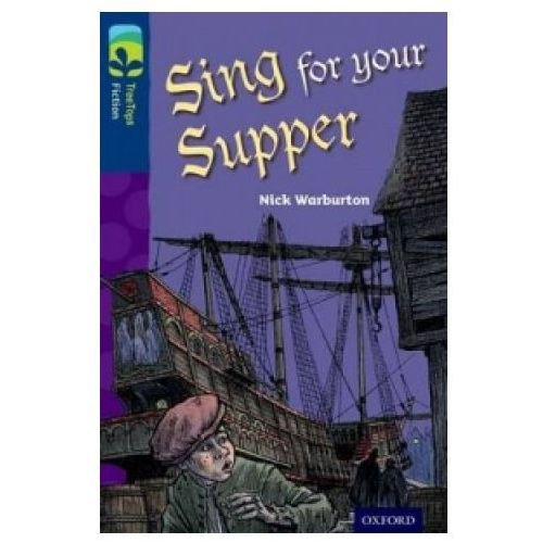 Oxford Reading Tree TreeTops Fiction: Level 14 More Pack A: Sing for your Supper (9780198448273)