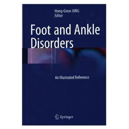 Foot and Ankle Disorders: An Illustrated Reference, Hong-Geun Jung