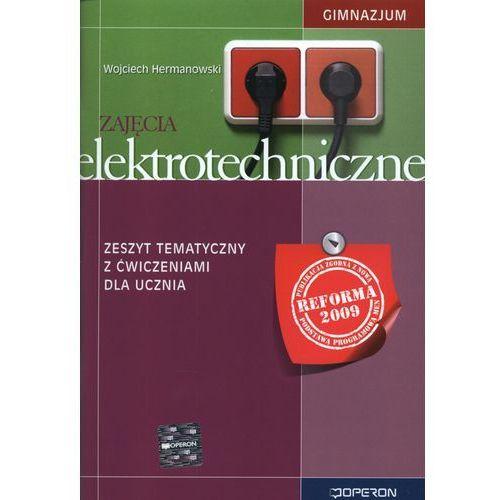 Zajęcia elektrotechniczne zeszyt tematyczny z ćwiczeniami dla ucznia (80 str.)
