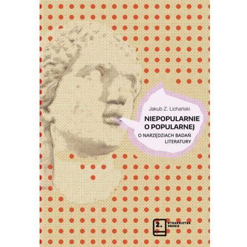 Niepopularnie o popularnej [Lichański Jakub Z.], Wydawnictwa Drugie