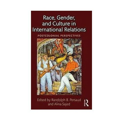 Race, Gender, and Culture in International Relations, Routledge