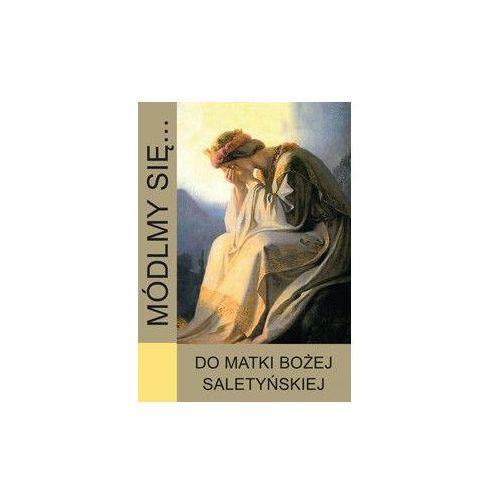Módlmy się...Do Matki Bożej Saletyńskiej (9788364762291)