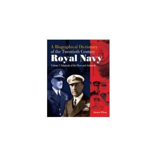Biographical Dictionary of the Twentieth-Century Royal Navy