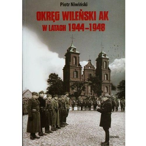 Okręg Wileński AK w latach 1944-1948, Mireki
