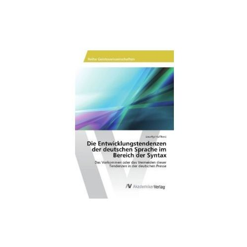 Die Entwicklungstendenzen der deutschen Sprache im Bereich der Syntax (9783330514539)