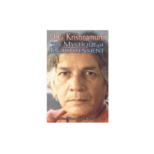 Mystique of Enlightenment, Krishnamurti, U. G.