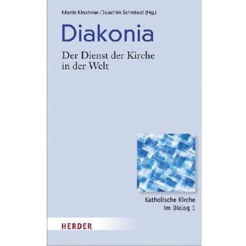 Diakonia - Der Dienst der Kirche in der Welt (9783451326264)