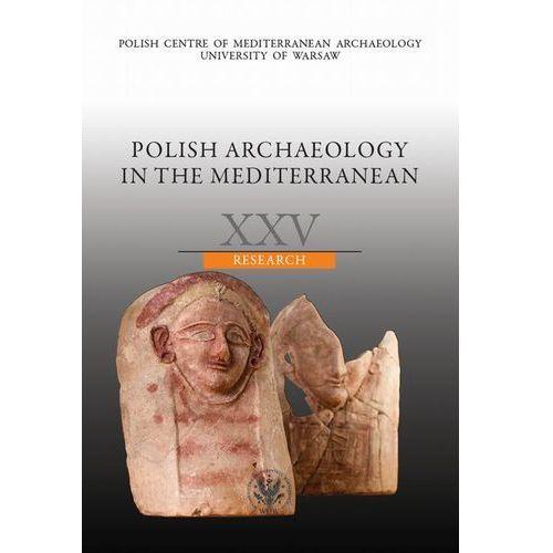 Polish Archaeology in the Mediterranean 25. Darmowy odbiór w niemal 100 księgarniach!