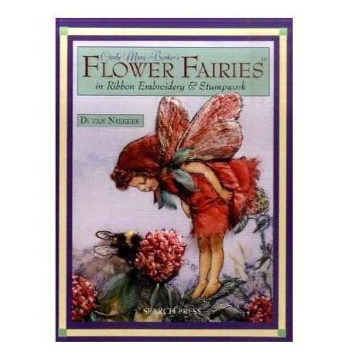 Cicely Mary Barkers Flower Fairies in Ribbon Embroidery and Stumpwork (160 str.)