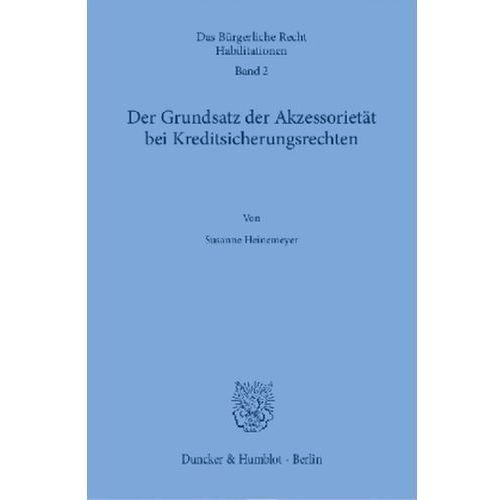 Der Grundsatz der Akzessorietät bei Kreditsicherungsrechten. Heinemeyer, Susanne