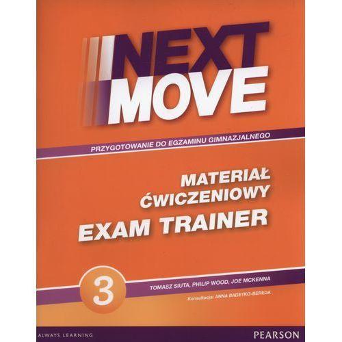 Next Move 3. Materiał Ćwiczeniowy Exam Trainer (Do Wersji Wieloletniej) + MP3 Online (2015)