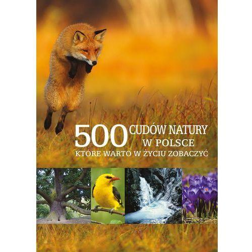 500 cudów natury w Polsce, które warto w życiu zobaczyć (9788377584903)
