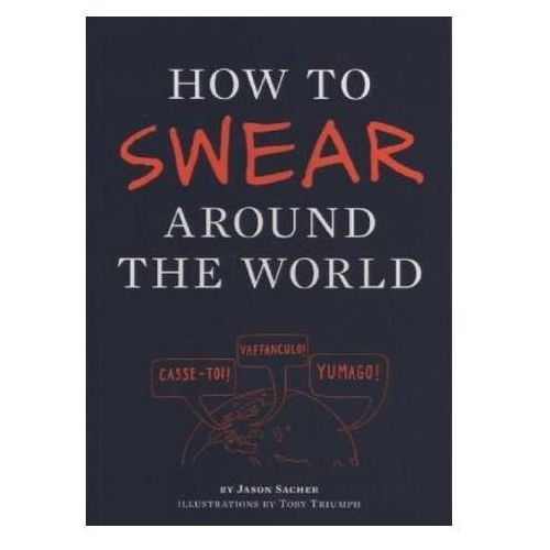 How to Swear Around the World, Chronicle Books