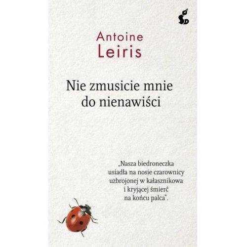 Nie zmusicie mnie do nienawiści, Leiris Antoine