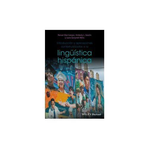 Introduccion y aplicaciones contextualizadas a la linguistica hispanica (9781118990216)