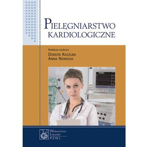 Pielęgniarstwo kardiologiczne (306 str.)