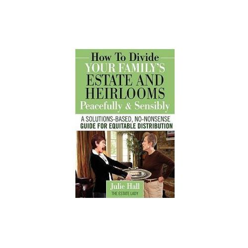 How to Divide Your Family's Estate and Heirlooms Peacefully