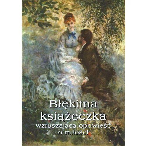 Błękitna książeczka. Wzruszająca opowieść o miłości - Waleria Marrené-Morzkowska (223 str.)