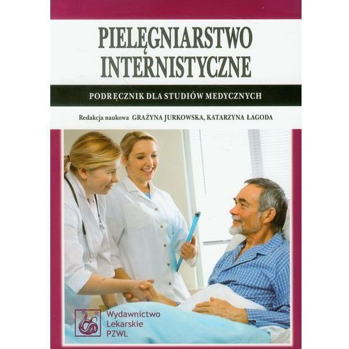 Pielęgniarstwo internistyczne. Podręcznik dla studiów medycznych, oprawa miękka
