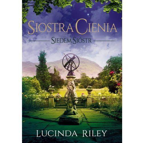 Siostra Cienia. Siedem Sióstr - Lucinda Riley (MOBI), Lucinda Riley