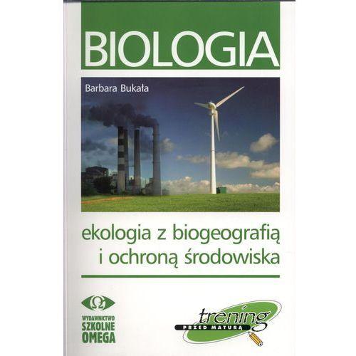 Biologia. Ekologia Z Biogeografią I Ochroną Środowiska (2011)