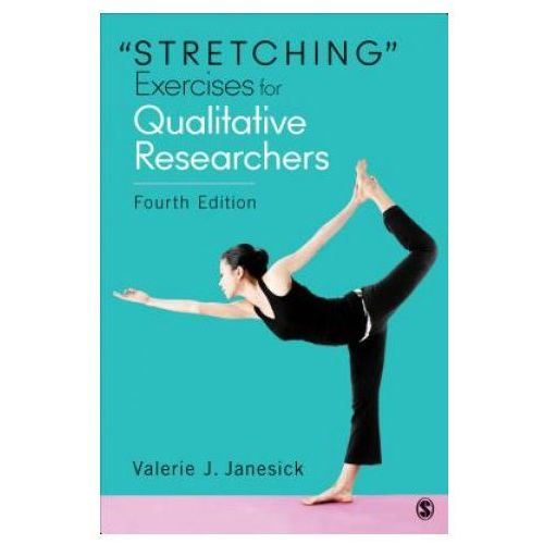 """""""Stretching"""" Exercises For Qualitative Researchers (9781483358277)"""