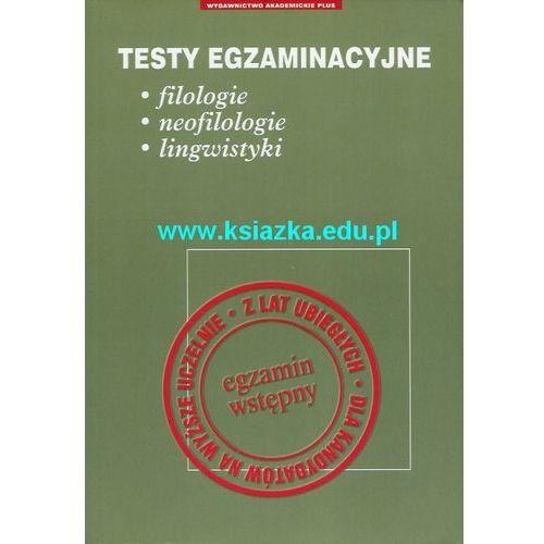 Testy egzaminacyjne. Filologie, neofilologie, lingwistyki, oprawa miękka