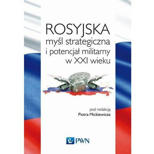 Rosyjska myśl strategiczna i potencjał militarny w XXI wieku - No author - ebook