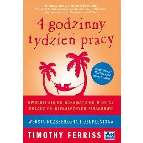 4 godzinny tydzień pracy - uwolnij się od schematu (wydanie rozszerzone) - Tim Ferriss