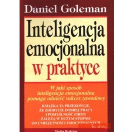 INTELIGENCJA EMOCJONALNA W PRAKTYCE WYD.2007, DANIEL GOLEMAN
