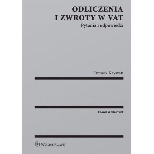 Odliczenia i zwroty w VAT Pytania i odpowiedzi - Tomasz Krywan, oprawa miękka