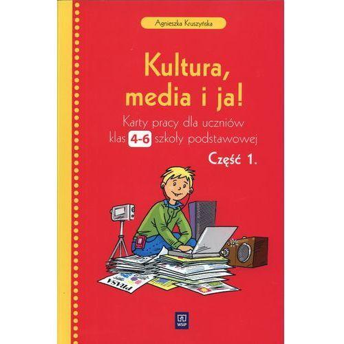 Kultura, media i ja! SP kl.4-6 Karty pracy cz.1, Agnieszka Kruszyńska