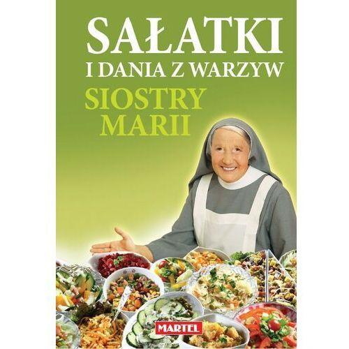 Sałatki i dania z warzyw siostry Marii, oprawa twarda