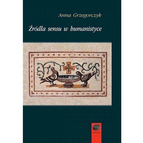 Źródła sensu w humanistyce, Anna Grzegorczyk