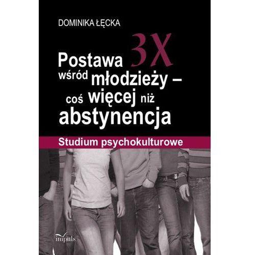 Postawa 3X wśród młodzieży coś więcej niż abstynencja (2011)