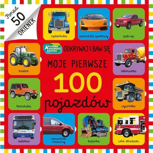 Moje pierwsze 100 pojazdów. Darmowy odbiór w niemal 100 księgarniach!, oprawa kartonowa