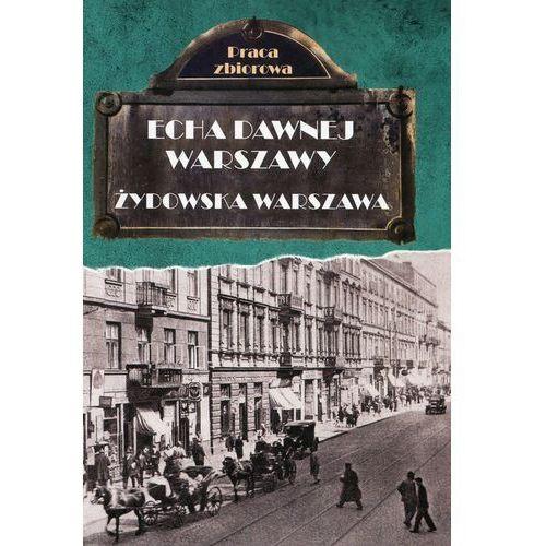 Echa dawnej Warszawy. Żydowska Warszawa, Skarpa Warszawska