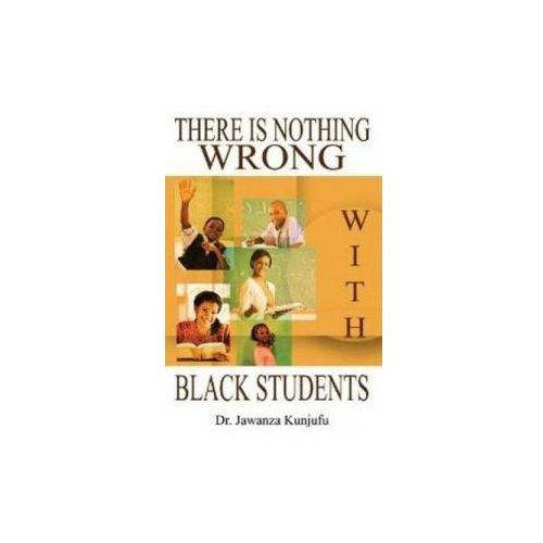 There Is Nothing Wrong with Black Students (9781934155608)
