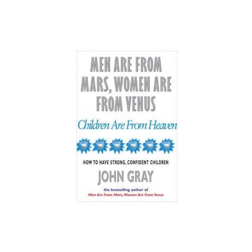 Men Are From Mars, Women Are From Venus And Children Are From Heaven