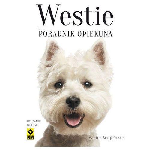 Westie Poradnik opiekuna - Dostępne od: 2014-11-12 (120 str.)