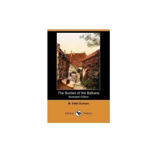 The Burden of the Balkans (Illustrated Edition) (Dodo Press)