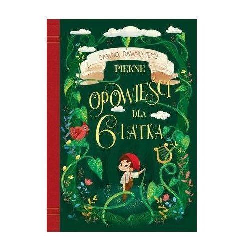 Dawno, dawno temu... Piękne opowieści dla 6-latka - Praca zbiorowa, Olesiejuk