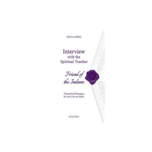 Interview with the Spiritual Teacher Friend of the Indians (9789962702146)