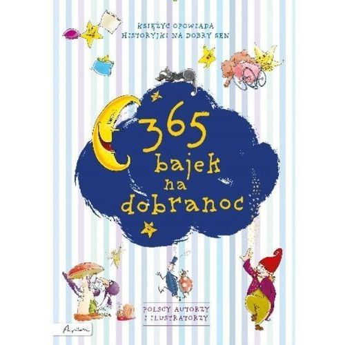365 bajek na dobranoc Księżyc opowiada.... Darmowy odbiór w niemal 100 księgarniach!, oprawa twarda