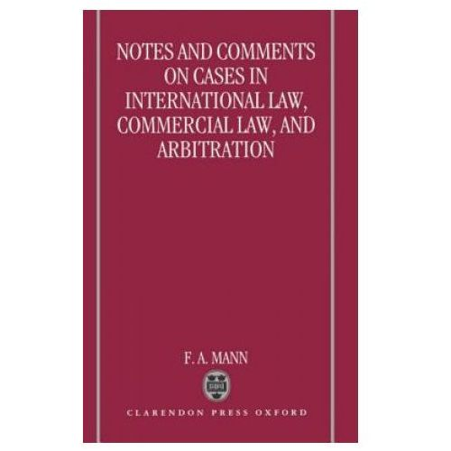 Notes and Comments on Cases in International Law, Commercial Law, and Arbitration (9780198257981)