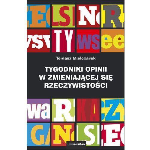 Tygodniki opinii w zmieniającej się rzeczywistości - Tomasz Mielczarek (9788324234028)