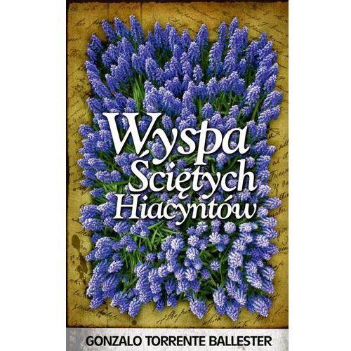 WYSPA ŚCIĘTYCH HIACYNTÓW (446 str.)